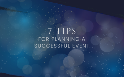 7 Tips for Planning a Successful Event