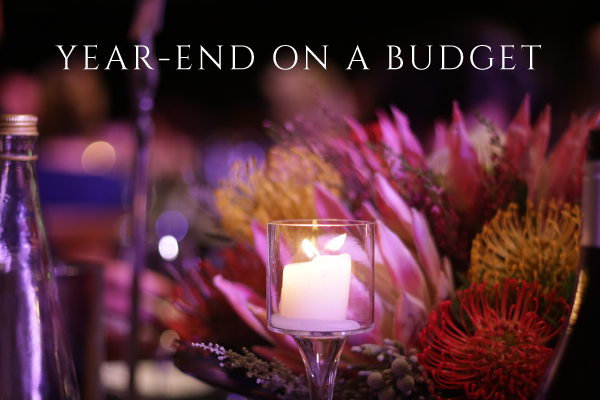 Hosting a year-end function on a budget. The reasons why you SHOULD!